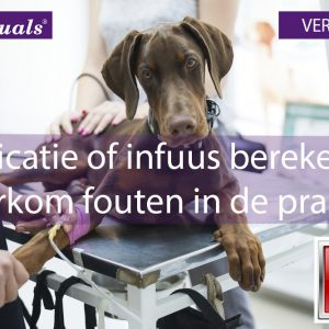 Medicatie of infuus berekenen dierenarts dierenartsassistent