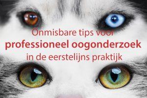 Onmisbare tips voor professioneel oogonderzoek in de eerstelijns praktijk